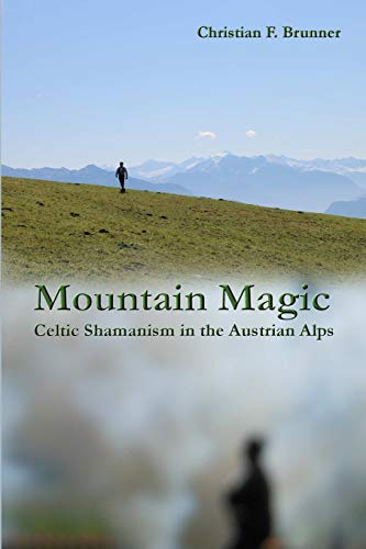 9781312995192: Mountain Magic : Celtic Shamanism in the Austrian Alps