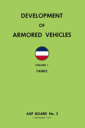 Development of Armored Vehicles Volume 1: Tanks: Merriam, Ray
