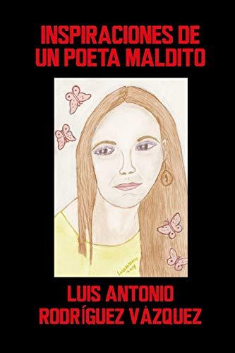 9781312998483: Inspiraciones De Un Poeta Maldito (Spanish Edition)