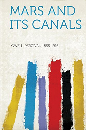 Mars and Its Canals: Lowell Percival 1855-1916