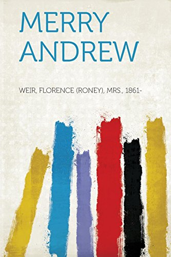 Merry Andrew: Weir Florence (Roney)