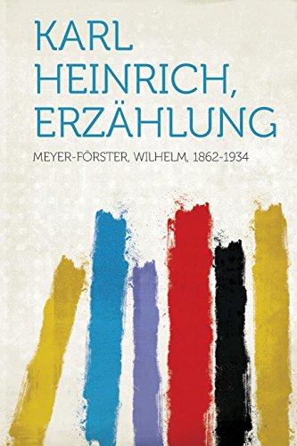 Karl Heinrich, Erzahlung: Meyer-FÃ rster Wilhelm