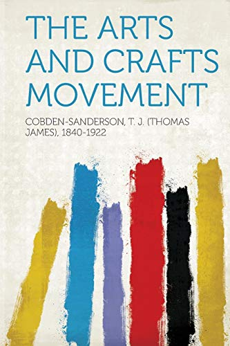 9781313474511: The Arts and Crafts Movement