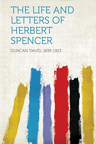 The Life and Letters of Herbert Spencer (1313688274) by Duncan, David