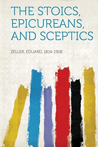 9781313774727: The Stoics, Epicureans, and Sceptics