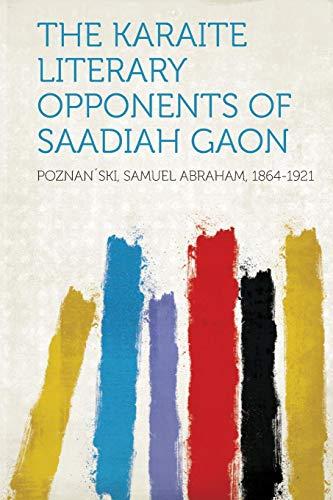 9781313834353: The Karaite Literary Opponents of Saadiah Gaon