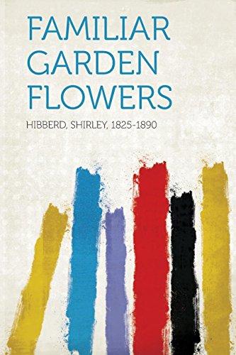9781313881487: Familiar Garden Flowers