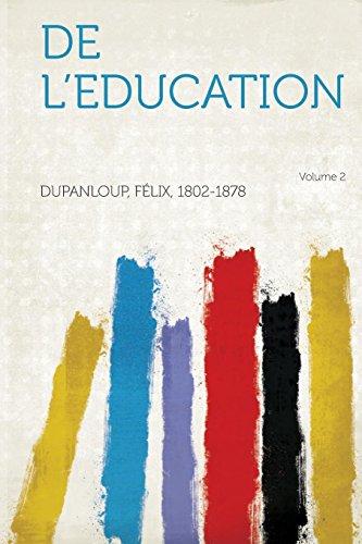 de l'Education Volume 2 (Paperback): Dupanloup Felix 1802-1878