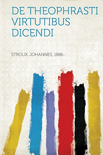 de Theophrasti Virtutibus Dicendi (Latin Edition): Stroux Johannes 1886-
