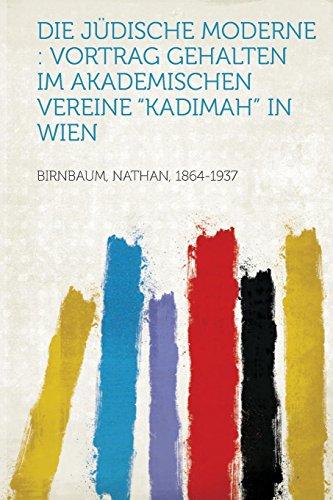Die Judische Moderne: Vortrag Gehalten Im Akademischen