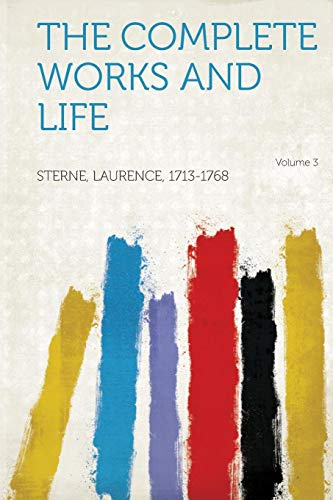 The Complete Works and Life Volume 3 (Paperback): Sterne Laurence 1713-1768