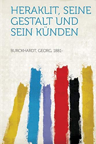 9781314048032: Heraklit, Seine Gestalt Und Sein Kunden (German Edition)