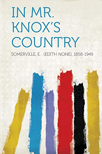 In Mr. Knox's Country: Somerville E. (Edith None) 1858-1949