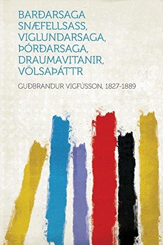 9781314135480: Baroarsaga Snaefellsass, Viglundarsaga, Oroarsaga, Draumavitanir, Volsa Attr (Icelandic Edition)