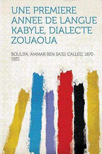 9781314530919: Une Premiere Annee de Langue Kabyle, Dialecte Zouaoua (French Edition)