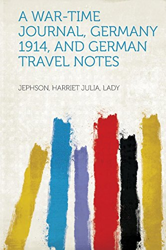 A War-Time Journal, Germany 1914, and German: Lady, Jephson Harriet