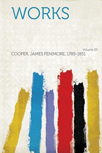 Works Volume 27 (Paperback): Cooper James Fenimore 1789-1851
