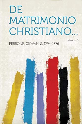 9781314840483: De matrimonio christiano... Volume 3 (Latin Edition)