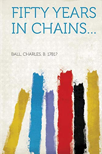 9781314933789: Fifty Years in Chains.