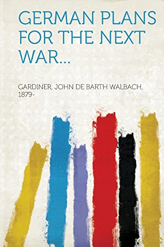 9781314936940: German Plans for the Next War...