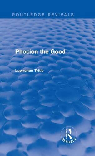 9781315796420: Phocion the Good (Routledge Revivals)