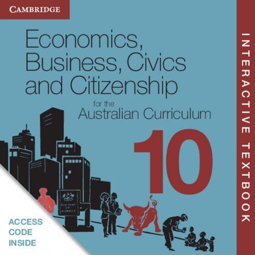 Economics, Business, Civics and Citizenship for the Australian Curriculum Year 10 Interactive ...
