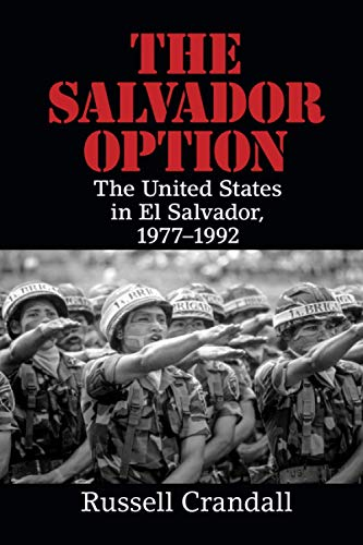 9781316500644: The Salvador Option: The United States in El Salvador, 1977-1992