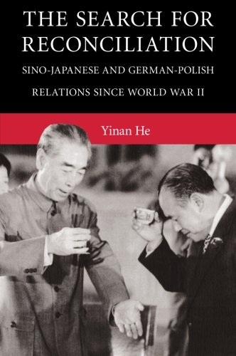 9781316501115: The Search for Reconciliation: Sino-Japanese and German-Polish Relations since World War II