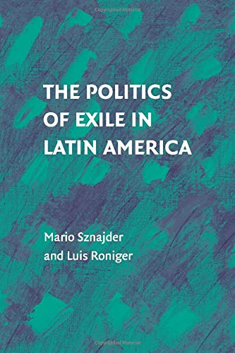 9781316501122: The Politics of Exile in Latin America