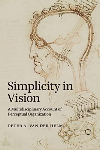 9781316502839: Simplicity in Vision: A Multidisciplinary Account of Perceptual Organization