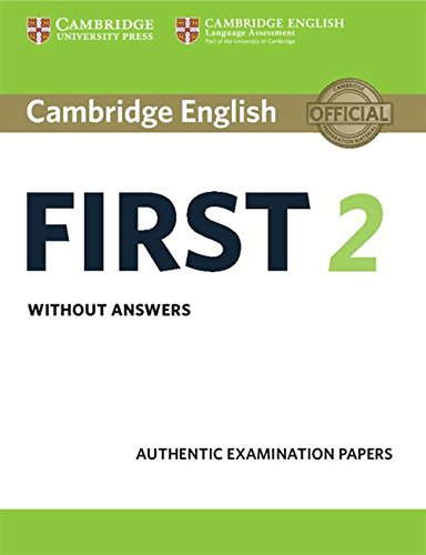 9781316502983: Cambridge english first. Per le Scuole superiori. Con espansione online: Cambridge English First 2 Student's Book without answers: Authentic Examination Papers [Lingua inglese]