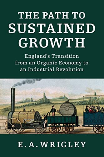 9781316504284: The Path to Sustained Growth: England's Transition from an Organic Economy to an Industrial Revolution