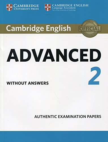 9781316504475: Cambridge English Advanced. For updated exams. Student's book without answers. Per le Scuole superiori: Cambridge English Advanced 2 Student's Book ... Authentic Examination Papers [Lingua inglese]