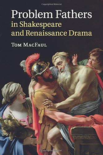 Problem Fathers in Shakespeare and Renaissance Drama: MacFaul, Tom