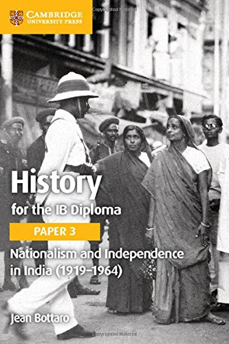 History for the Ib Diploma Paper 3 Nationalism and Independence in India (1919 1964) (Paperback): ...