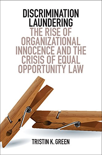 9781316506998: Discrimination Laundering: The Rise of Organizational Innocence and the Crisis of Equal Opportunity Law