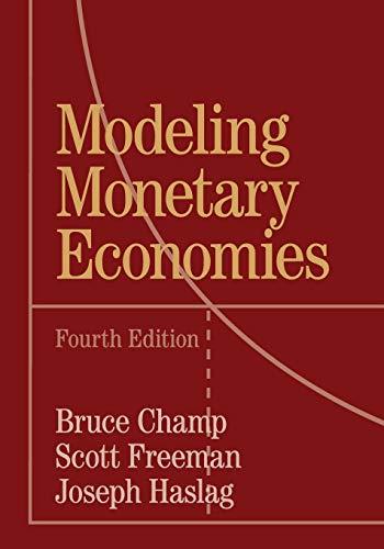 Modeling Monetary Economies: Champ, Bruce; Freeman,