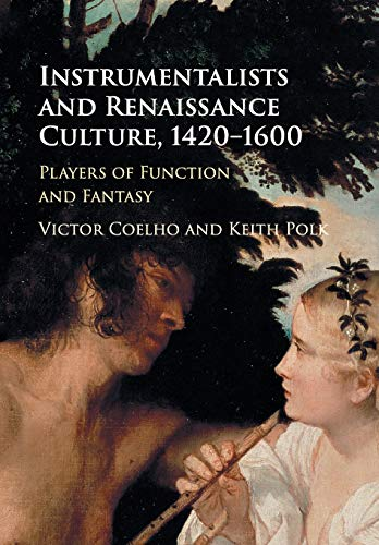 9781316509203: Instrumentalists and Renaissance Culture, 1420–1600: Players of Function and Fantasy