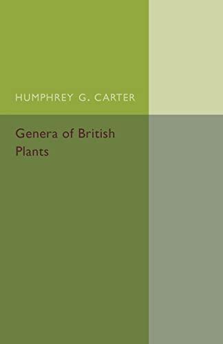 Genera of British Plants: Arranged According to Engler's Syllabus der Pflanzenfamilien: ...