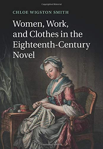 9781316600931: Women, Work, and Clothes in the Eighteenth-Century Novel