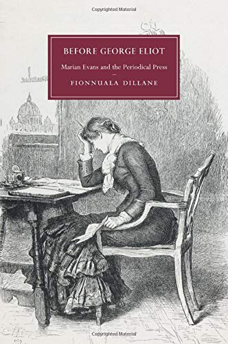 9781316600979: Before George Eliot: Marian Evans and the Periodical Press (Cambridge Studies in Nineteenth-Century Literature and Culture)
