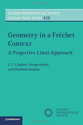 9781316601952: Geometry in a Fréchet Context: A Projective Limit Approach (London Mathematical Society Lecture Note Series)
