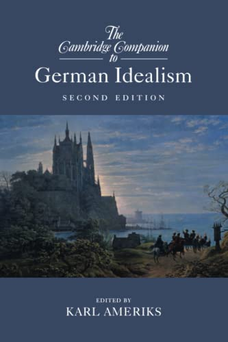 9781316602362: The Cambridge Companion to German Idealism (Cambridge Companions to Philosophy)