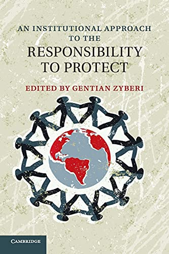 9781316603437: An Institutional Approach to the Responsibility to Protect