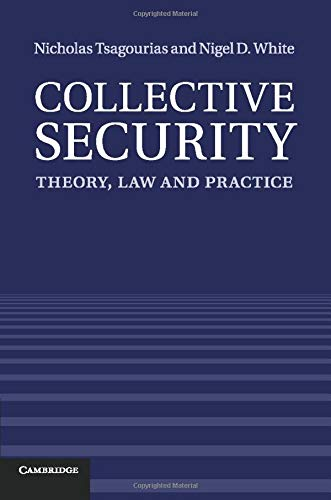 9781316603468: Collective Security: Theory, Law and Practice