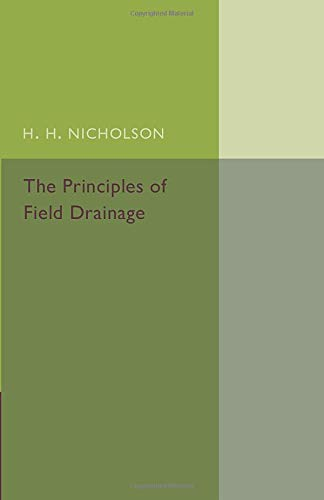 The Principles of Field Drainage: Nicholson, H. H.