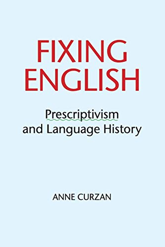 9781316604885: Fixing English: Prescriptivism and Language History