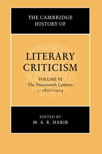9781316606100: The Cambridge History of Literary Criticism: Volume 6, The Nineteenth Century, c.1830-1914