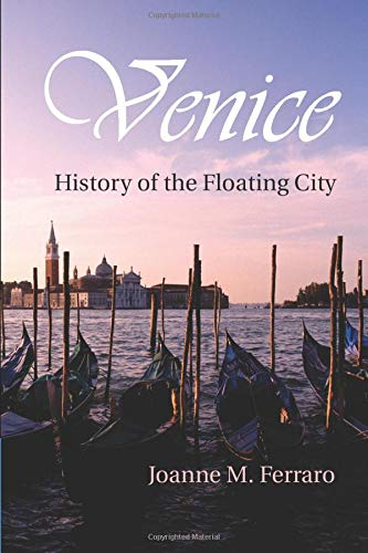 9781316606612: Venice: History of the Floating City