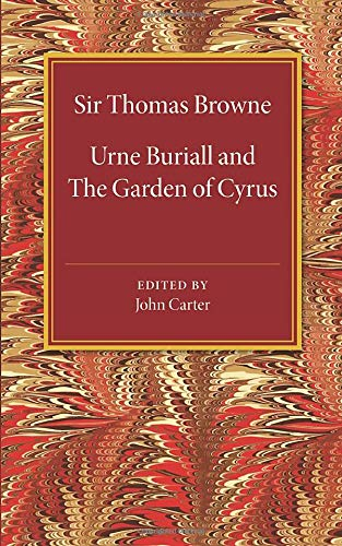 Urne Buriall and the Garden of Cyrus: Thomas Browne